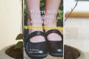 Barbara Jaffe author book When Will I Be Good Enough Replacement Child's Journey to Healing